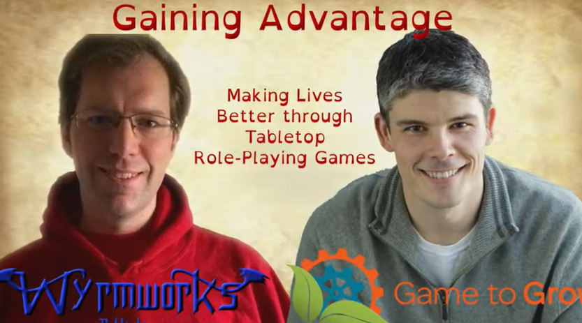 """Title: """"Gaining Advantage"""" with two headshots, Dale from Wyrmworks and Adam Davis from Game to Grow"""